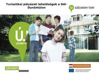 Turisztikai pályázati lehetőségek a Dél-Dunántúlon