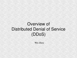 Overview of  Distributed Denial of Service (DDoS)