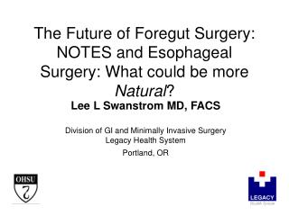 The Future of Foregut Surgery: NOTES and Esophageal Surgery: What could be more  Natural ?