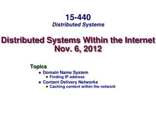 Distributed Systems Within the Internet Nov.  6, 2012