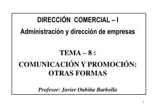 DIRECCI�N  COMERCIAL � I Administraci�n y direcci�n de empresas TEMA � 8 :