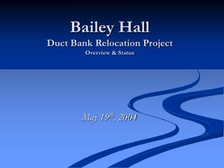 Bailey Hall Duct Bank Relocation Project Overview & Status