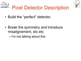 Pixel Detector Description