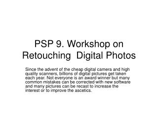 PSP 9. Workshop on Retouching  Digital Photos