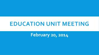Education Unit Meeting