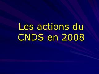 Les actions du CNDS en 2008