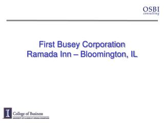 First Busey Corporation Ramada Inn – Bloomington, IL