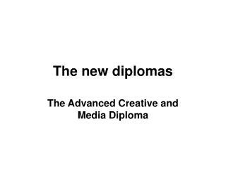The new diplomas