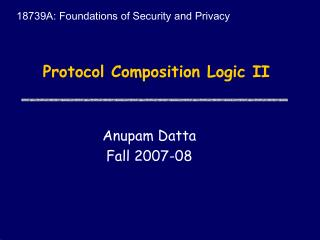 Protocol Composition Logic II