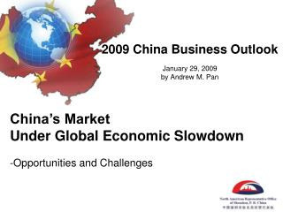 2009 China Business Outlook January 29, 2009 by Andrew M. Pan