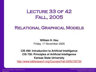 Lecture 33 of 42 Fall, 2005 Relational Graphical Models
