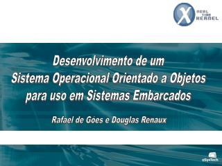 Desenvolvimento de um Sistema Operacional Orientado a Objetos para uso em Sistemas Embarcados