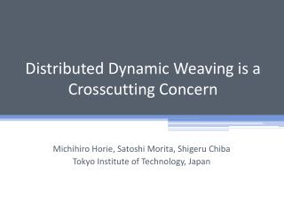 Distributed Dynamic Weaving is a Crosscutting Concern