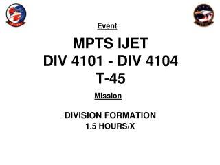 MPTS IJET DIV 4101 - DIV 4104 T-45