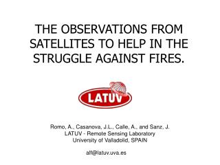 THE OBSERVATIONS FROM SATELLITES TO HELP IN THE STRUGGLE AGAINST FIRES.