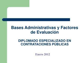 Bases Administrativas y Factores de Evaluación DIPLOMADO ESPECIALIZADO EN CONTRATACIONES PÚBLICAS