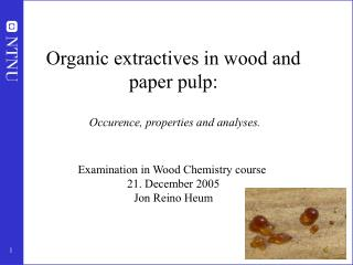 Organic extractives in wood and paper pulp: