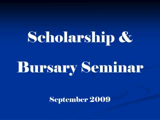Scholarship & Bursary Seminar September 2009