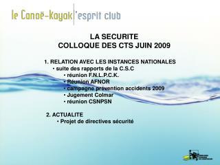 LA SECURITE  COLLOQUE DES CTS JUIN 2009  RELATION AVEC LES INSTANCES NATIONALES