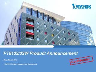 Date: March, 2012 VIVOTEK Product Management Department