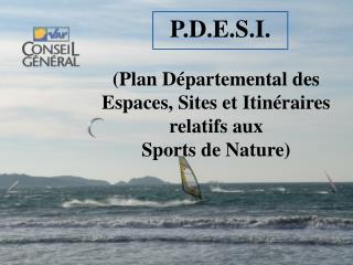 (Plan Départemental des Espaces, Sites et Itinéraires  relatifs aux  Sports de Nature)