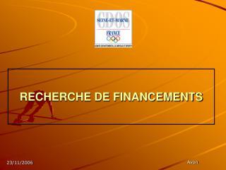 RECHERCHE DE FINANCEMENTS