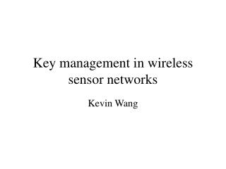 Key management in wireless sensor networks