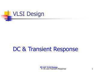 VLSI Design DC & Transient Response