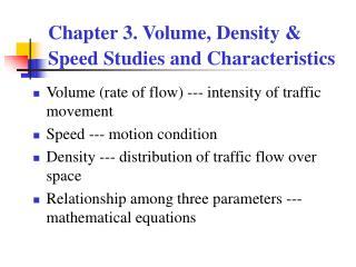 Chapter 3. Volume, Density & Speed Studies and Characteristics