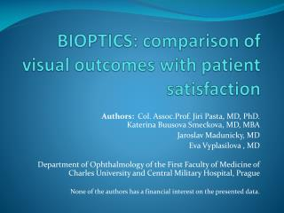 BIOPTICS: comparison of visual outcomes with patient satisfaction