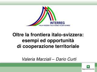 Oltre la frontiera italo-svizzera:  esempi ed opportunità di cooperazione territoriale