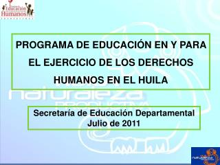 PROGRAMA  DE EDUCACIÓN EN Y PARA EL EJERCICIO DE LOS DERECHOS HUMANOS EN EL HUILA
