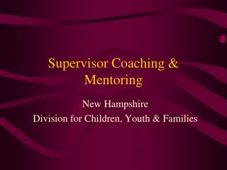 Supervisor Coaching & Mentoring