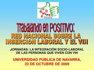 UNIVERSIDAD PÚBLICA DE NAVARRA,  23 DE OCTUBRE DE 2009