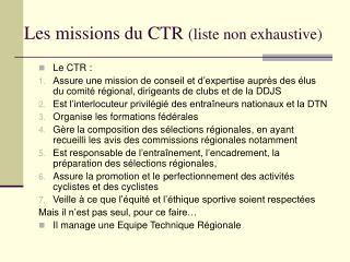 Les missions du CTR  (liste non exhaustive)