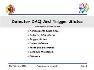 Detector DAQ And Trigger Status