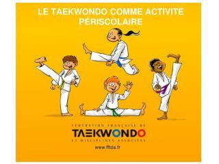 LE TAEKWONDO COMME ACTIVITÉ PÉRISCOLAIRE