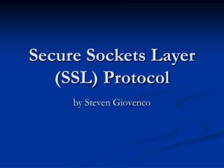 Secure Sockets Layer SSL Protocol