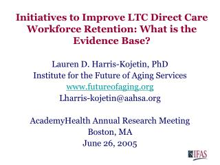 Initiatives to Improve LTC Direct Care Workforce Retention: What is the Evidence Base?