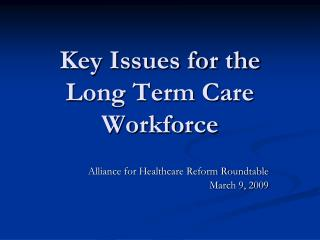 Key Issues for the Long Term Care Workforce