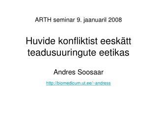 ARTH seminar 9. jaanuaril 2008 Huvide konfliktist eeskätt teadusuuringute eetikas