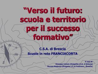 """""""Verso il futuro:  scuola e territorio per il successo formativo"""""""