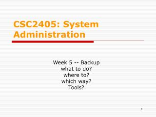 CSC2405: System Administration