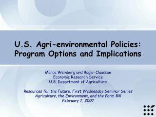 U.S. Agri-environmental Policies: Program Options and Implications