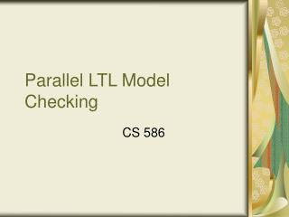Parallel LTL Model Checking
