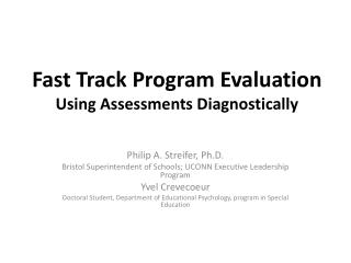 Fast Track Program Evaluation  Using Assessments Diagnostically