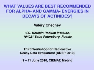 WHAT VALUES ARE BEST RECOMMENDED FOR ALPHA- AND GAMMA- ENERGIES IN DECAYS OF ACTINIDES?