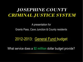 Josephine County Criminal Justice System