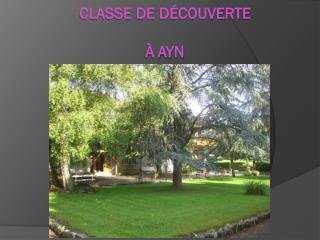Classe de Découverte à AYN