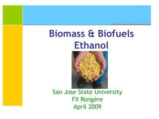 Biomass & Biofuels Ethanol